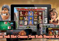 Menangkan Judi Slot games dan raih banyak keuntungan