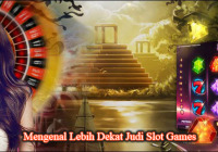 Mengenal Lebih Dekat Judi Slot Games
